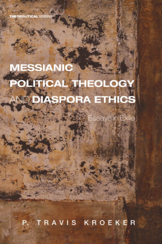 Messianic Political Theology and Diaspora Ethics - Syndicate